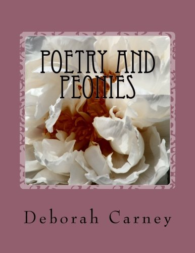9781470168643: Poetry and Peonies: Photography of Japanese Tree Peonies Combined with Poetry and Garden Quotations