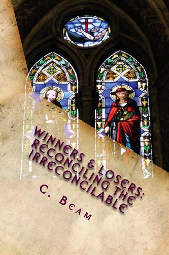 9781470171483: Winners & Losers: Reconciling The Irreconcilable: Arminianism Vs. Calvinism