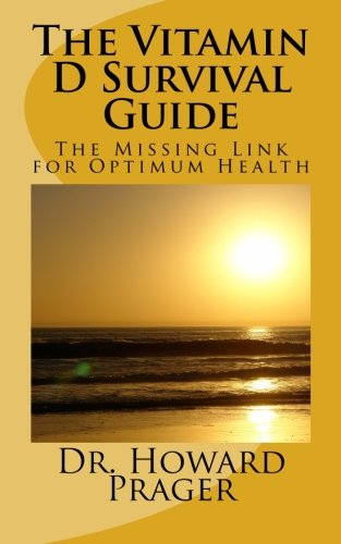 The Vitamin D Survival Guide: Prager, Howard