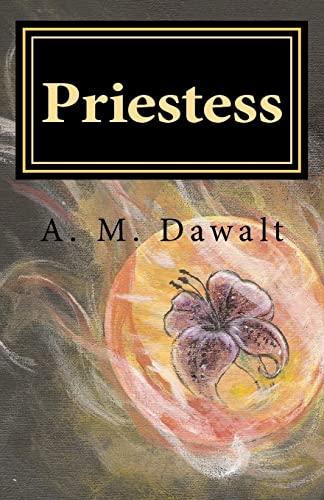 Priestess: Dawalt, A M