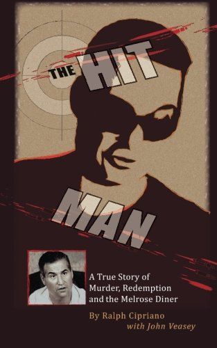 9781470172091: The Hitman: The True Story of Murder, Redemption and the Melrose Diner