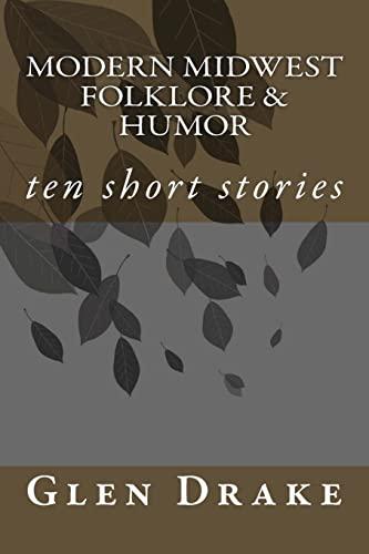Modern Midwest Folklore & Humor: Drake, Mr Glen E.