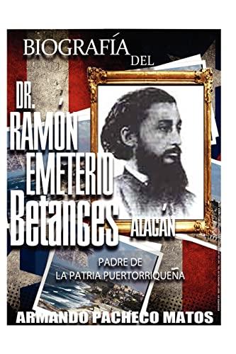 9781470173906: Biografía del Dr. Ramón Emeterio Betances Alacán: Padre de la Patria Puertorriqueña