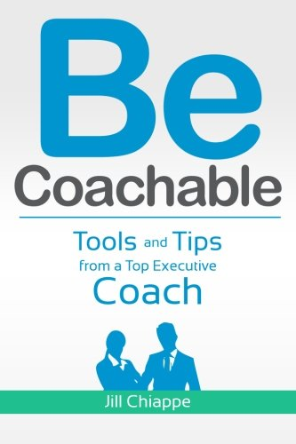 9781470174163: Be Coachable: Tools and Tips from a Top Executive Coach