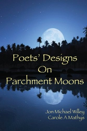 9781470175320: Poets' Designs On Parchment Moons