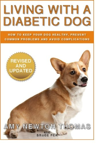 9781470176037: Living With A Diabetic Dog: How To Keep Your Dog Healthy, Prevent Common Problems And Avoid Complications