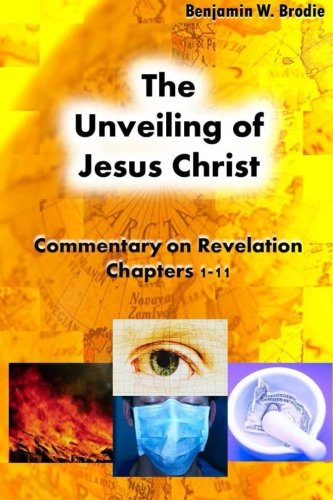 9781470176396: The Unveiling of Jesus Christ: Commentary on the Revelation (Volume 1)