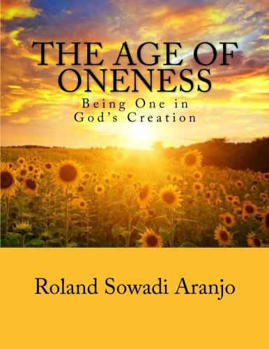 9781470177751: The Age of Oneness: Being One in God's Creation (Volume 3)