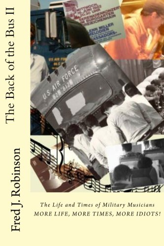 9781470178178: The Back of the Bus II: The Life and Times of Military Musicians