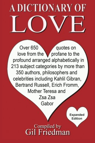 A Dictionary of Love: Over 650 quotes on love from the profane to the profound arranged ...