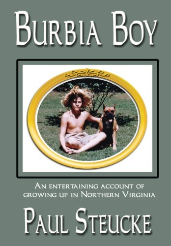 Burbia Boy: An entertaining account of growing up in Northern Virginia (Volume 1): Steucke Sr., ...