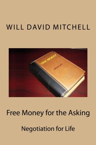 9781470186258: Free Money for the Asking: Negotiation for Life