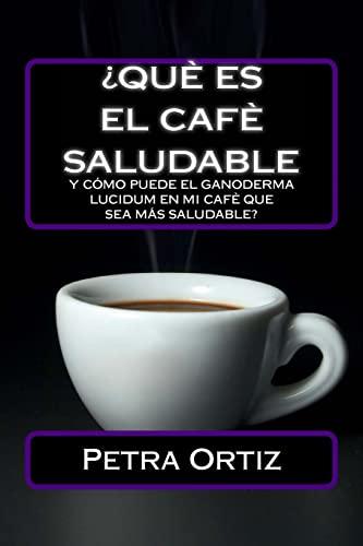 9781470186449: ¿Que Es El Cafe Saludable Y Como Puede El Ganoderma Lucidum [SPANISH EDITION]: ¿Qué pasa si por el acto simple de cambiar su bebida al día de la ... positivos con uno o más de estos temas?