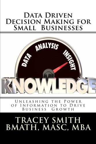 9781470187453: Data Driven Decision Making for Small Businesses: Unleashing the Power of Information to Drive Business Growth