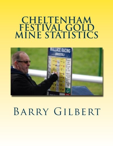 9781470190026: Cheltenham Festival Gold Mine Statistics: A Simple Five Step Selection Method That Has Produced Over 170 Points Profit At The Cheltenham Festival !