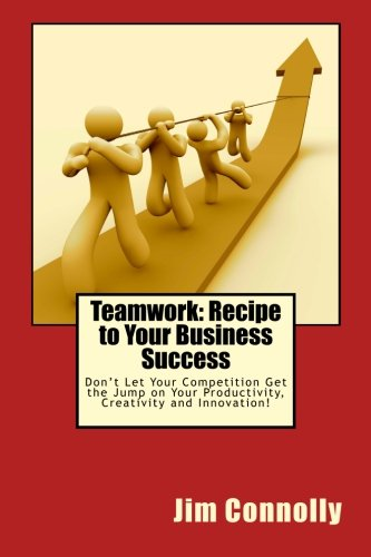 Teamwork: Recipe to Your Business Success: Don't: Jim Connolly