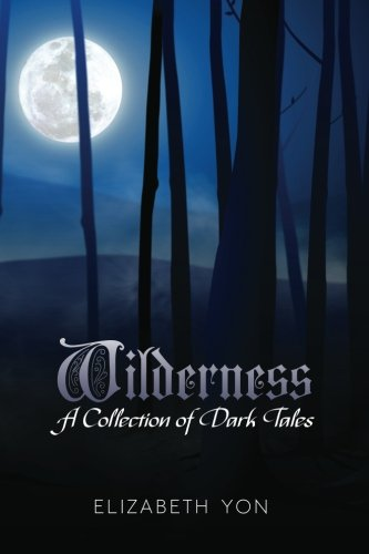 9781470191856: Wilderness: A Collection of Dark Tales