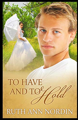To Have and To Hold: Nordin, Ruth Ann