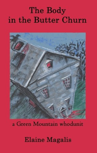 9781470193577: The Body in the Butter Churn: A Green Mountain Whodunit
