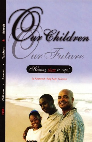 Our Children Our Future: Helping Them to: Harrison, MR Kemmerick