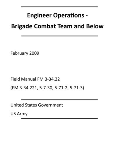 9781470199395: Engineer Operations - Brigade Combat Team and Below February 2009 Field Manual FM 3-34.22 (FM 3-34.221, 5-7-30, 5-71-2, 5-71-3)