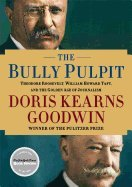9781470329372: Bully Pulpit: Theodore Roosevelt, William Howard Taft, and the Golden Age of Journalism