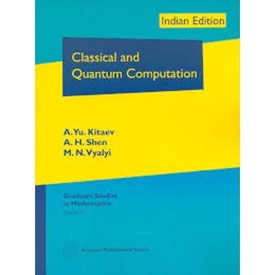 Classical and Quantum Computation: A. Yu. Kitaev,A.H. Shen,M.N. Vyalyi