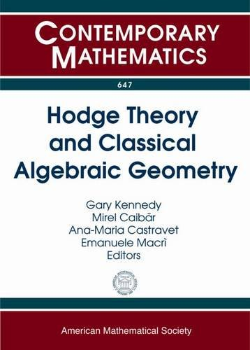 9781470409906: Hodge Theory and Classical Algebraic Geometry (Contemporary Mathematics)