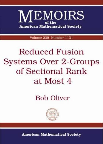 9781470415488: Reduced Fusion Systems over 2-groups of Sectional Rank at Most 4 (Memoirs of the American Mathematical Society)