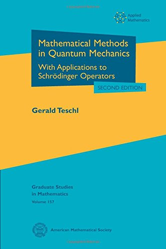 Mathematical Methods in Quantum Mechanics: With Applications to Schrodinger Operators (Graduate ...