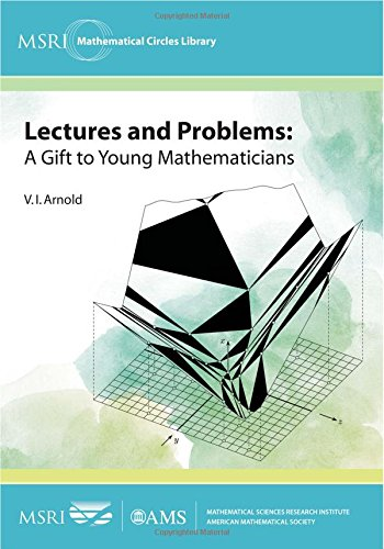 9781470422592: Lectures and Problems: A Gift to Young Mathematicians (MSRI Mathematical Circles Library)