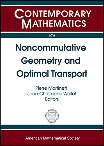 9781470422974: Noncommutative Geometry and Optimal Transport (Contemporary Mathematics)