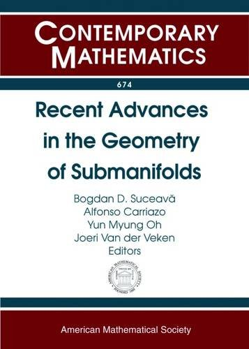 Recent Advances in the Geometry of Submanifolds: Amer Mathematical Society