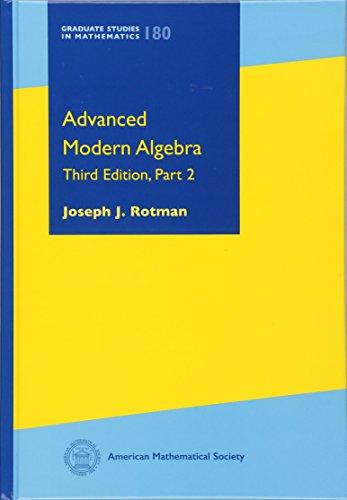 9781470423117: Advanced Modern Algebra: Third Edition, Part 2 (Graduate Studies in Mathematics)