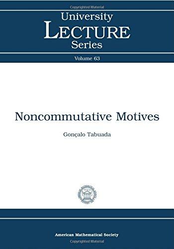 9781470423971: Noncommutative Motives (University Lecture Series)