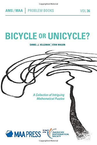 9781470447595: Bicycle or Unicycle?: A Collection of Intriguing Mathematical Puzzles (Problem Books)