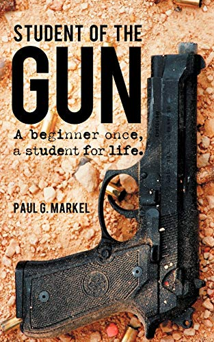 9781470500146: Student of the Gun: A Beginner Once, a Student for Life