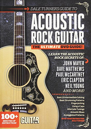 Dale Turner's Guide to Acoustic Rock Guitar: The Ultimate Dvd Guide!: Turner, Dale