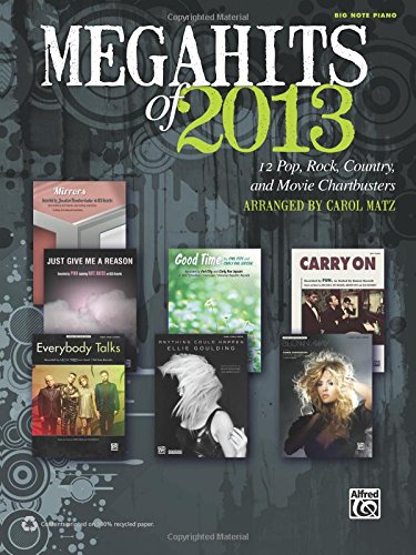 9781470610241: Megahits of 2013: 12 Pop, Rock, Country, TV, and Movie Chartbusters (Big Note Piano)