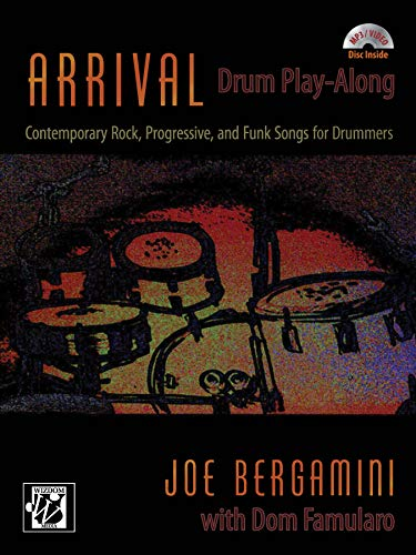 9781470610784: Arrival -- Drum Play Along: Contemporary Rock, Progressive, and Funk Songs for Drummers, Book & CD (Wizdom Media)