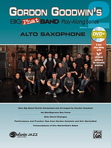 9781470611323: Gordon Goodwin's Big Phat Play Along, Vol 2: Alto Saxophone, Book & DVD-ROM