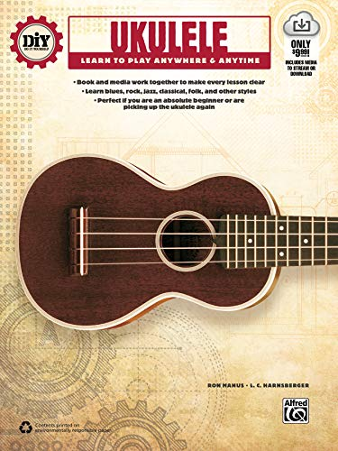 DiY (Do it Yourself) Ukulele: Learn to Play Anywhere & Anytime (Book & Streaming Video): ...