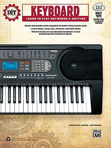 DIY (Do It Yourself) Keyboard: Learn to Play Anywhere & Anytime: Gunod, Nathaniel; Rosser, Amy