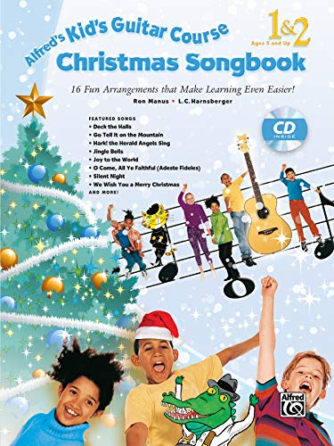 9781470615055: Alfred's Kid's Guitar Course Christmas Songbook 1 & 2: 15 Fun Arrangements That Make Learning Even Easier!, Book & CD
