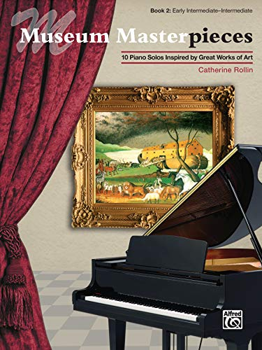 Museum Masterpieces, Bk 2: 10 Piano Solos Inspired by Great Works of Art: Rollin, Catherine