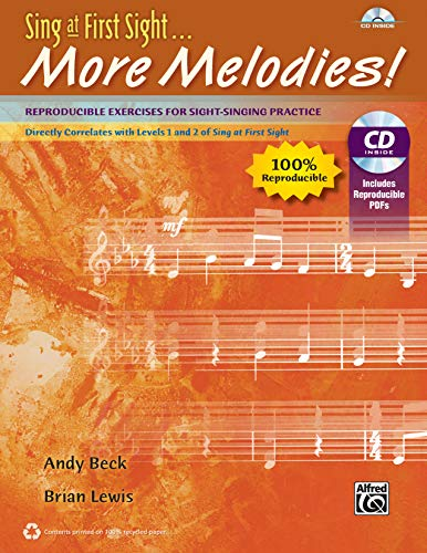Sing at First Sight . . . More Melodies: Reproducible Exercises for Sight-Singing Practice, ...