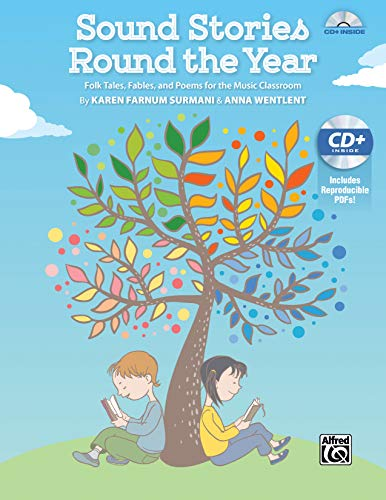 Sound Stories Round the Year: Folk Tales, Fables, and Poems for the Music Classroom, Book & ...