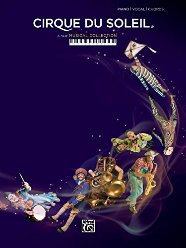 A New Musical Collection from Cirque du Soleil: Piano/Vocal/Chords: Cirque du Soleil
