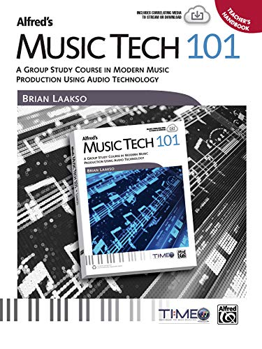 9781470617431: Alfred's Music Tech 101: A Group Study Course in Modern Music Production Using Audio Technology (Teacher's Handbook) (101 Series)