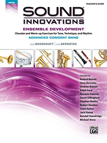 9781470618100: Sound Innovations for Concert Band -- Ensemble Development for Advanced Concert Band: Chorales and Warm-up Exercises for Tone, Technique and Rhythm , Conductor Score
